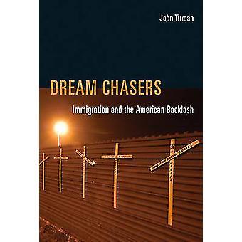 ドリーム ・ チェイサー - 移民とジョン Tirman によってアメリカの反発-