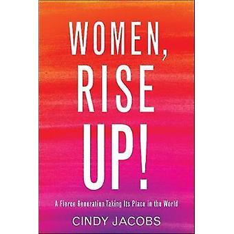 Kobiety - Rise Up! -Ostra pokolenie, biorąc jego miejsce w świecie b