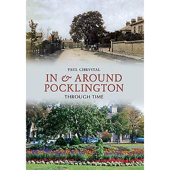 In & Around Pocklington Through Time by Paul Chrystal - 9781445607450