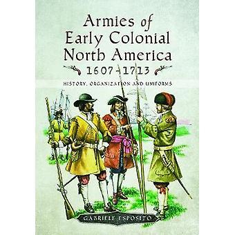 Armées de début l'Amérique du Nord coloniale 1607-1713 - histoire - organis