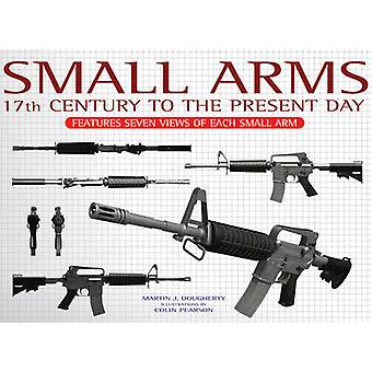 Small Arms - Features Seven Views of Each Small Arm by Martin J. Dough