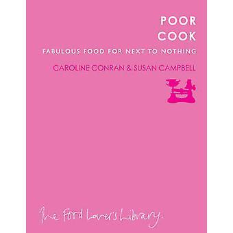 Armen Kochen - fabelhaftes Essen für fast nichts von Caroline Conran - Sus