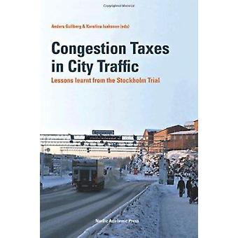 Congestion Taxes in City Traffic - Lessons Learnt from the Stockholm T