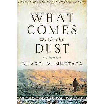 Lo que viene con el polvo - una novela de lo que viene con el polvo - una Nove