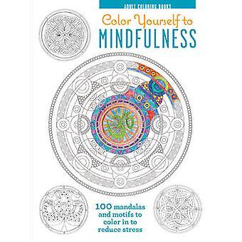Couleur vous-même à la pleine conscience - 100 Mandalas et Motifs de couleur votre