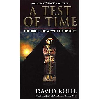Ein Test der Zeit: die Bibel - vom Mythos bis zur Geschichte