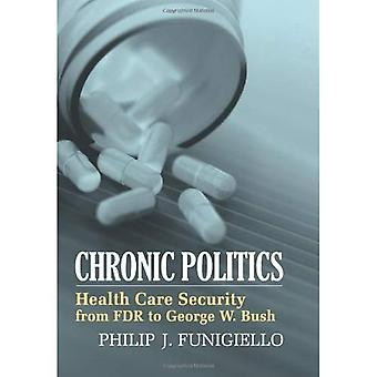 Chronische Politik: Health Care Sicherheit von FDR bis Bush