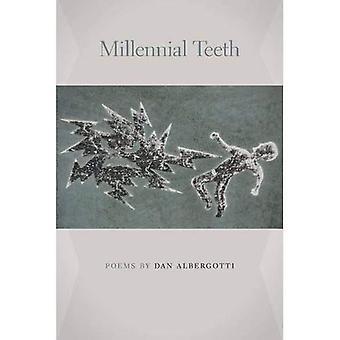 Millennial Teeth (Crab Orchard Series in Poetry)