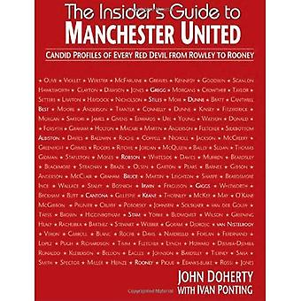 The Insider's Guide to Manchester United: Candid Profiles of Every Red Devil Since 1945