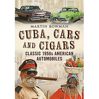 Cuba Cars and Cigars: Classic 1950s American Automobiles