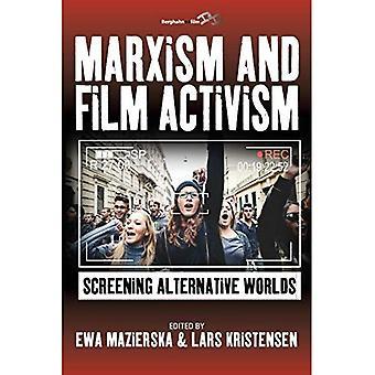 Marxism and Film Activism: Screening Alternative Worlds