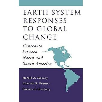 Earth System Responses to Global Change Contrasts Between North and South America by Mooney & Harold A.