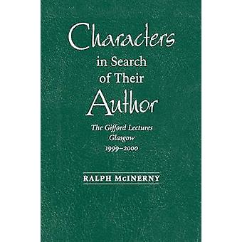 Characters in Search of Their Author The Gifford Lectures 19992000 by McInerny & Ralph