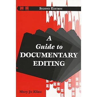 A Guide to Documentary Editing by Kline & MaryJo