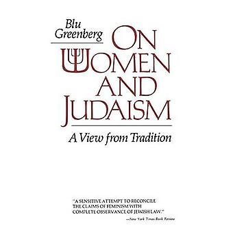 On Women and Judaism  A View From Tradition by Blu Greenberg