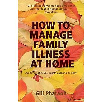 How to Manage Family Illness at Home by Pharaoh & Gill