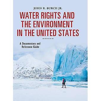 Water van de rechten en het milieu in de Verenigde Staten een documentaire en verwijzing gids door Burch & Johannes