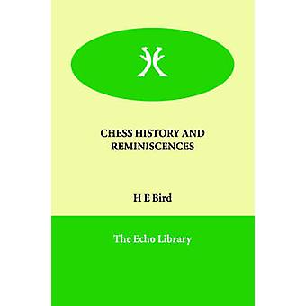 CHESS HISTORY AND REMINISCENCES by Bird & H E