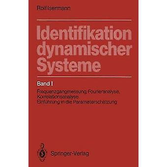 Identificación dynamischer Systeme banda I Frequenzgangmessung Fourieranalyse Korrelationsanalyse Einfhrung en morir Parameterschtzung por Isermann y Rolf