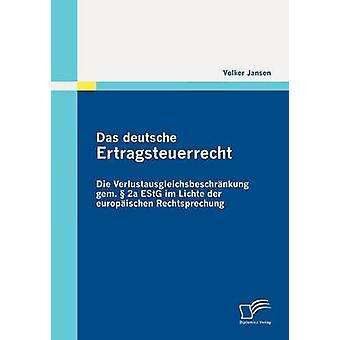 Das deutsche Ertragsteuerrecht por Jansen y Volker