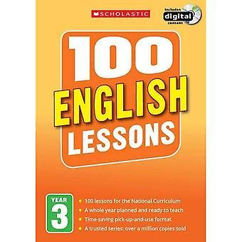 100-Englisch-Unterricht: Jahr 3 (100 Lektionen - 2014 Curriculum)