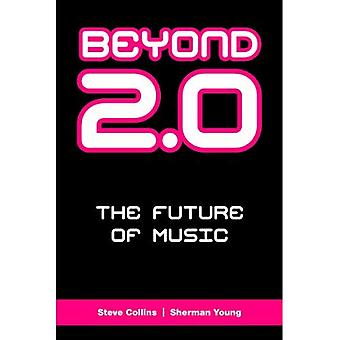Beyond 2.0: The Future of Music (Music Industry Studies)