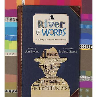 A River of Words - The Story of William Carlos Williams by Jen Bryant