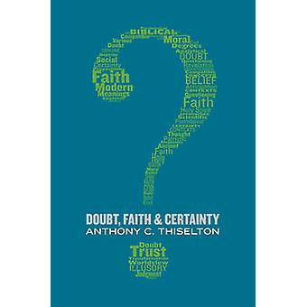 Doubt - Faith - and Certainty by Canon Anthony C. Thiselton - 9780802