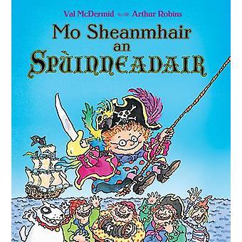 Mo Sheanmhair an Spuinneadair by Val McDermid - Arthur Robins - Norma