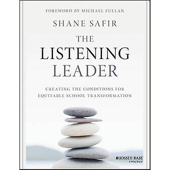 The Listening Leader - Creating the Conditions for Equitable School Tr