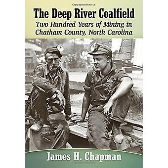 Deep River Coalfield-200 vuotta kaivos toiminnan Chatham Coun