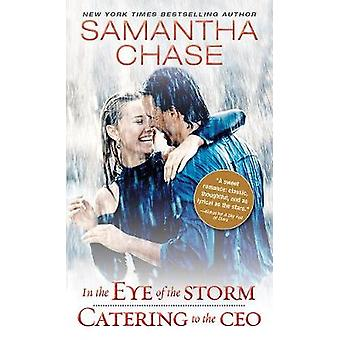 In the Eye of the Storm / Catering to the CEO by Samantha Chase - 978