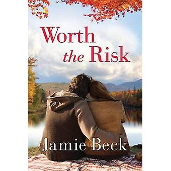 Worth the Risk by Jamie Beck - 9781503938816 Book