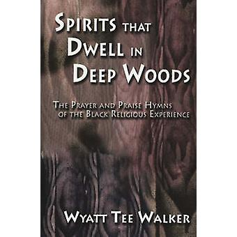 Spirits That Dwell in Deep Woods - The Prayer and Praise Hymns of the
