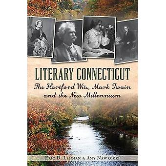 Literary Connecticut - The Hartford Wits - Mark Twain and the New Mill