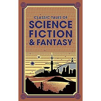 Classic Tales of Science Fiction & Fantasy by Jules Verne - H. G. Wel