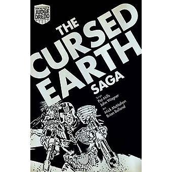 Judge Dredd - The Cursed Earth Saga by John Wagner - Pat Mills - Mick