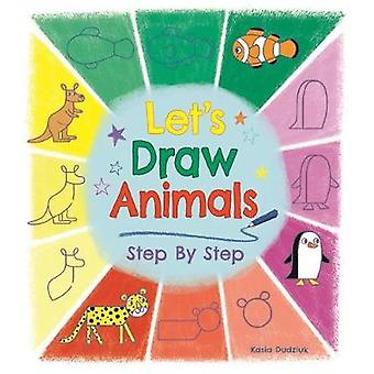 Let's Draw Animals Step by Step by Kasia Dudziuk - 9781784289379 Book