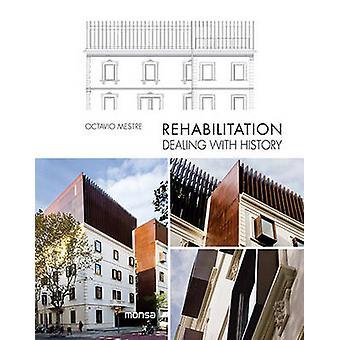 Rehabilitation - Dealing with History by Octavio Mestre - 978841650005
