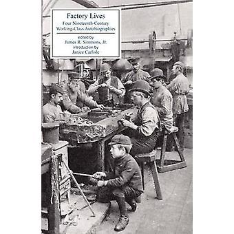 Fabrik Leben - vier des neunzehnten Jahrhunderts Arbeiterklasse Autobiografien