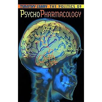 The Politics of Psychopharmacology by Timothy Leary - 9781579510565 B