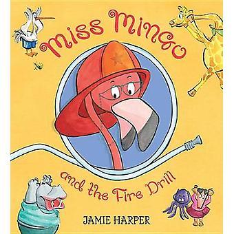 Miss Mingo and the Fire Drill by Jamie Harper - Jamie Harper - 978076