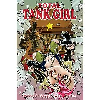 Tank Girl  Total Tank Girl by Created by Alan Martin & Illustrated by Jim Mahfood