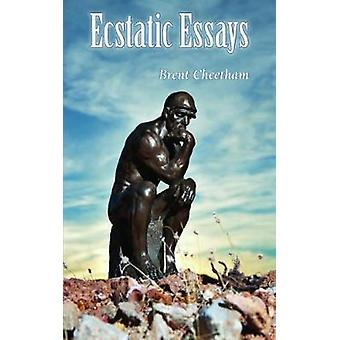 Ecstatic Essays by Cheetham & Brent