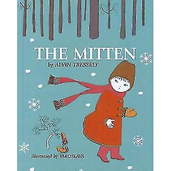 The Mitten by Alvin Tresselt - Yaroslava - E Rachov - 9780812435566 B