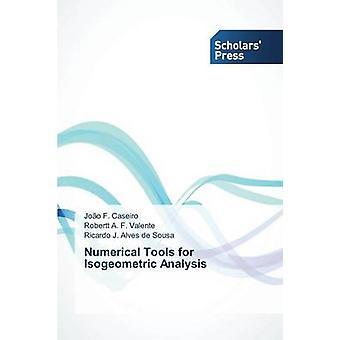 Numerieke tools voor isogeometrische analyse door Caseiro Joao FValente Robertt a FAlves De Sousa Ricardo J