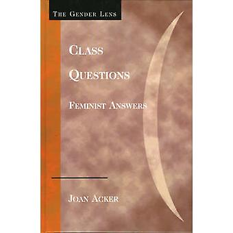 Class Questions Feminist Answers by Acker & Joan