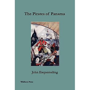 The Pirates of Panama by Esquemeling & John