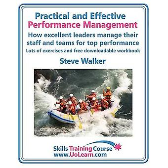 Practical and Effective Performance Management. How Excellent Leaders Manage and Improve Their Staff Employees and Teams by Evaluation Appraisal and by Walker & Steve