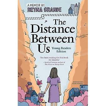 The Distance Between Us - Young Readers Edition by Reyna Grande - 9781